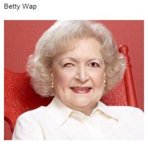 Betty White Meme - fetty wap meme kappit