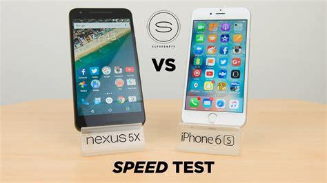 Nexus 5X vs iPhone 6s   Speed Test   YouTube