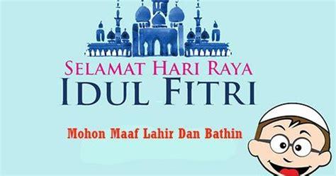 Lu Proyektor Selamat Puasa Hari Raya Idul Fitri kata kata ucapan selamat hari raya idul fitri 2018 1439 h yang benar lucu menyentuh hati