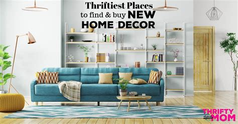 thriftiest places    home decor furniture