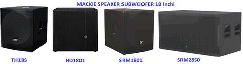 Harga Subwoofer harga speaker subwoofer 18 inchi mackie aktif