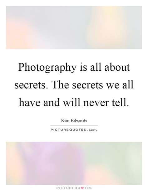 secret by we the photography is all about secrets the secrets we all
