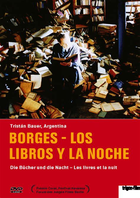libro la noche de la borges los libros y la noche dvd trigon film org