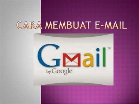 membuat email gmail ppt cara membuat e mail gmail