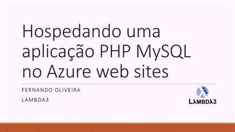 Sql Mba by Hospedando Uma Aplica 231 227 O Php No Azure Websites Brasil