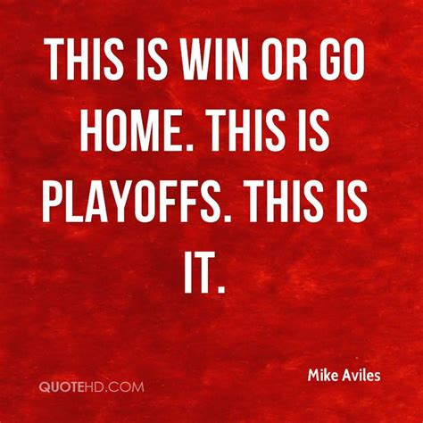 How To Win And Go To by Mike Aviles Quotes Quotehd
