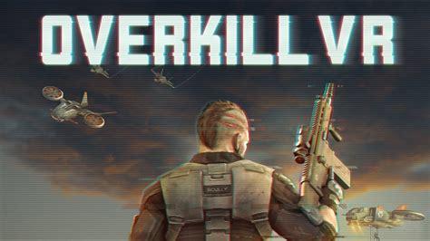 overkill vr game overkill vr action shooter fps online game code