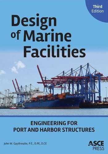 Design Of Construction Of Ports And Marine Structures design of marine facilities engineering for port and harbor structures third edition books