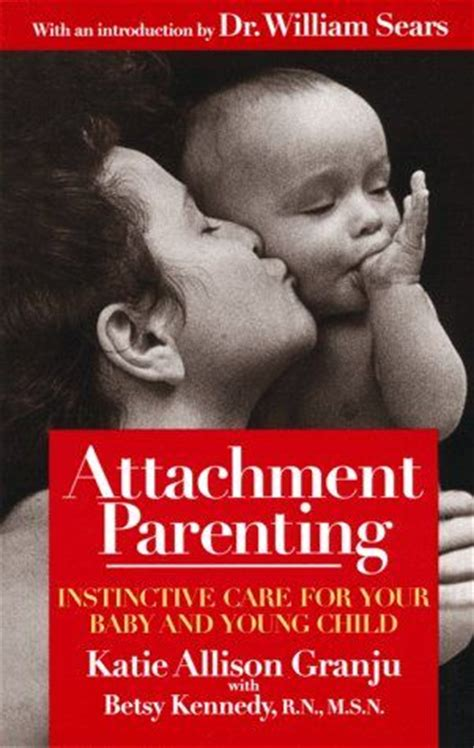 the attachment parenting book attachment parenting parenting and katie o malley on
