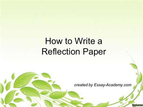 how to write a reflection paper on an how to write a reflection paper