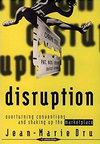 Novel Disruption disruption overturning conventions and shaking up the marketplace the ceo library