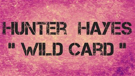 download wild card hunter hayes with lyrics on screen hunter hayes wild card lyrics youtube