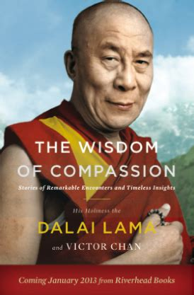 Compassion New wisdom of compassion a new book by the dalai lama and victor chan