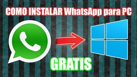 tutorial para descargar whatsapp en pc instalar whatsapp para pc 2015 en windows 8 8 1 7