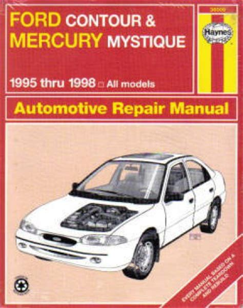 service manuals schematics 1998 mercury mystique interior lighting haynes ford contour mercury mystique 1995 1998 auto repair manual
