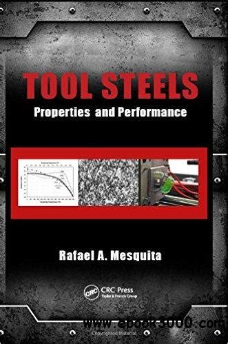 steels properties tool steels properties and performance free ebooks