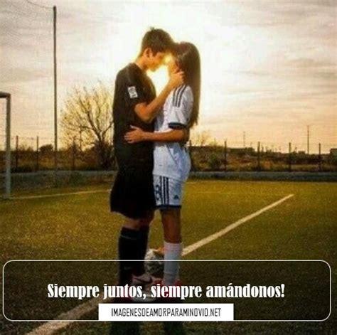 imagenes para mi novio portero imagenes de futbol de novio con frases bonitas imagenes