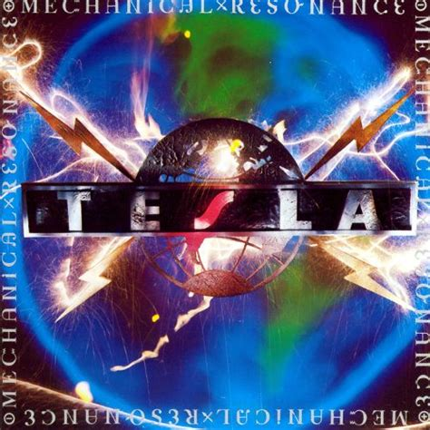 tesla band albums mechanical resonance tesla songs reviews credits