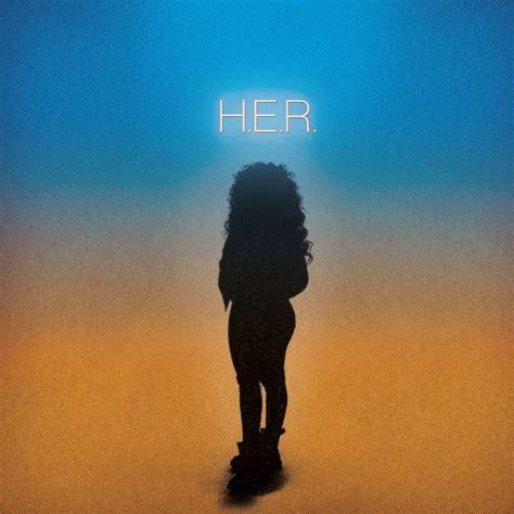 best part lyrics her h e r h e r lyrics and tracklist genius