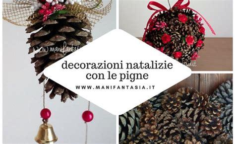 decorare pigne x natale decorazioni natalizie con le pigne fai da te manifantasia