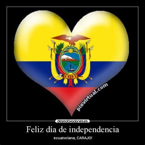 imagenes feliz dia de la independencia feliz d 237 a de independencia desmotivaciones
