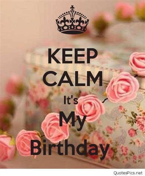 imagenes keep a calm it s my birthday month it s my birthday cards quotes sayings and wallpapers