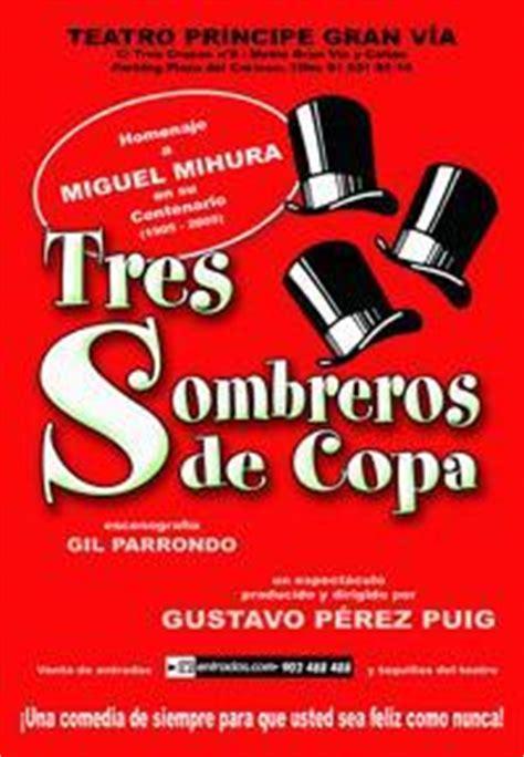 Resumen 3 Sombreros De Copa by Cr 237 Ticas De Tres Sombreros De Copa 1966 Filmaffinity