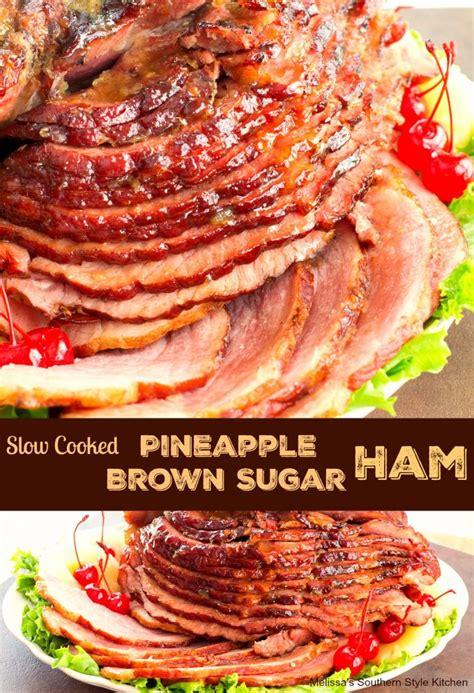 slow cooked pineapple brown sugar glazed ham melissassouthernstylekitchen com