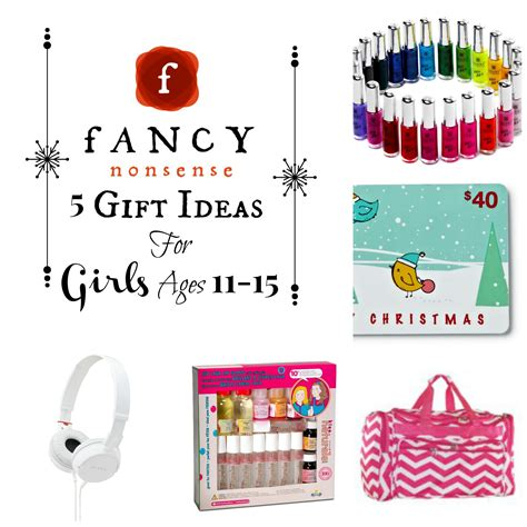 5 gift ideas for girls ages 11 15 fancy nonsense