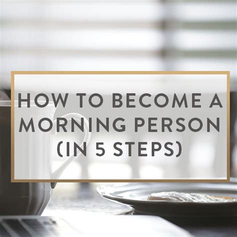 how to become a morning person in 5 steps it starts with coffee a lifestyle