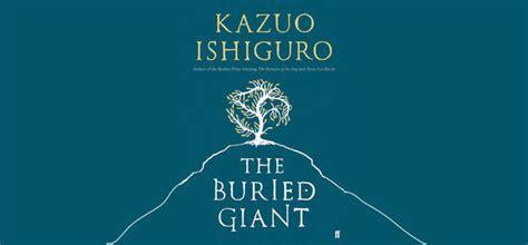 the buried giant the buried giant hardback by kazuo ishiguro tuppence magazine