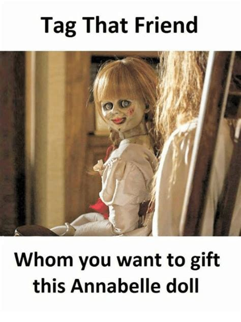 annabelle doll gift 25 best memes about annabelle annabelle memes