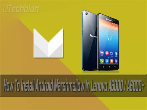 Lenovo Android A6000 Plus guide install android marshmallow in lenovo a6000 a6000 plus