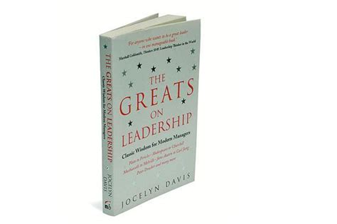 The Greats On Leadership Oleh Jocelyn Davis excerpt the greats on leadership livemint