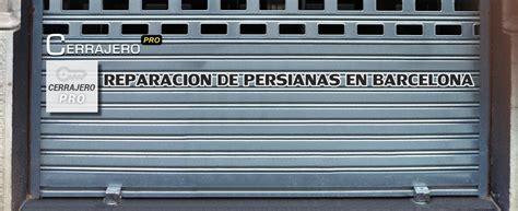 persianas barcelona reparacion persianas barcelona 24h reparaci 243 n e instalaci 243 n en el