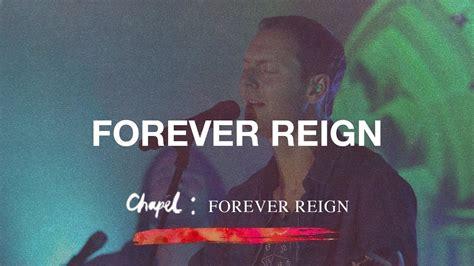 forever reign forever reign hillsong chapel youtube