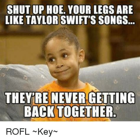 boats and hoes full song shut up hoe your legs are like taylor swift s songs they