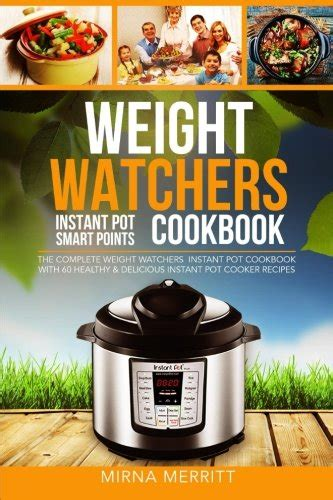 the complete instant pot 174 weight watchers instant pot smart points cookbook the