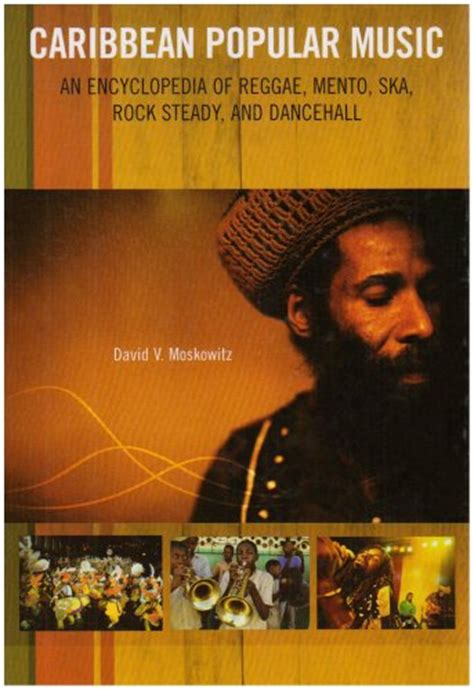 bob marley a biography david v moskowitz caribbean popular music an encyclopedia of reggae mento