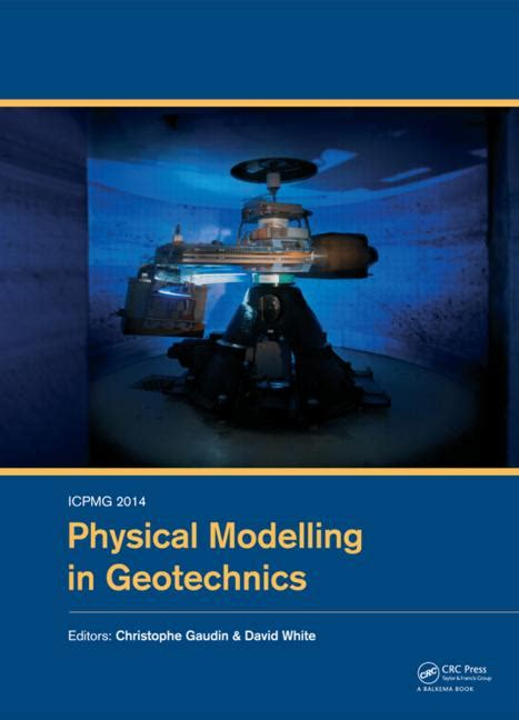 geotechnical modelling applied geotechnics books icpmg2014 physical modelling in geotechnics proceedings