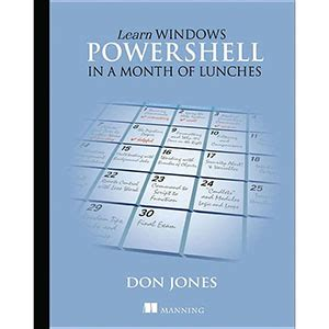 learn powershell scripting in a month of lunches books free it computer ebooks command