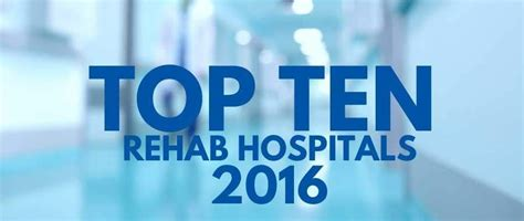 Find Hospital Detox by Top 10 Rehabilitation Hospitals Physical Therapists