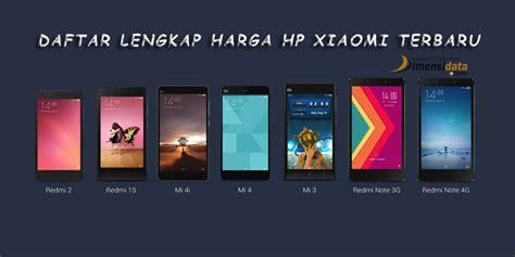 Hp Xiaomi Android Semua Tipe daftar lengkap harga hp xiaomi android update terbaru 2018