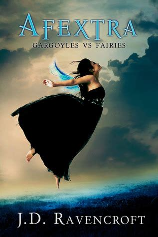 robots vs fairies books afextra gargoyles vs fairies 1 by j d ravencroft
