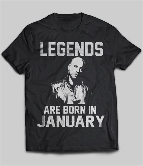 T Shirt Legends Are Born In October 01 legends are born in january vin diesel t shirt buy t