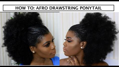 hump and drawstring ponytail tutorial youtube easy afro drawstring ponytail tutorial youtube