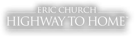 Eric Church Home by Highway To Home Eric Church