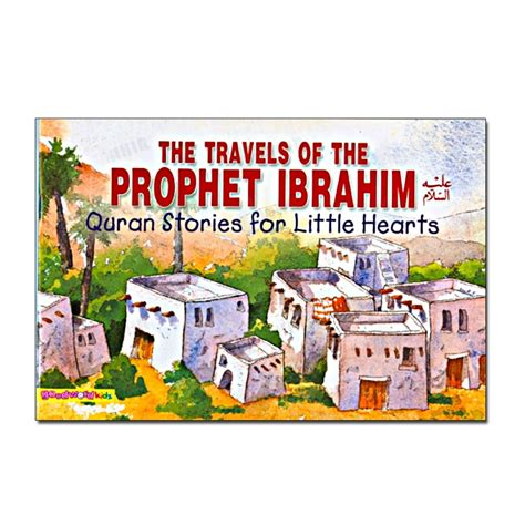 The Story Of The Prophet Ibrahim Colouring Book Children S Storie story book the travels of the prophet ibrahim mlb 837 story book from mahir uk
