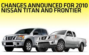 Nissan Frontier Titan Changes Announced For 2010 Nissan Titan And Frontier