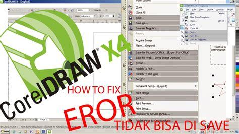 corel draw x4 unable to save mengatasi corel x4 tidak bisa di save export print dll